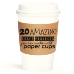 20 AMAZING CRAFT PROJECTS YOU CAN MAKE WITH PAPER CUPS